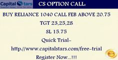 CS OPTION CALL:BUY RELIANCE 1040 CALL FEB ABOVE 20.75  TGT 23,25,28  SL 15.75 Quick Trial- http://www.capitalstars.com/free-trial Register Now...!!!