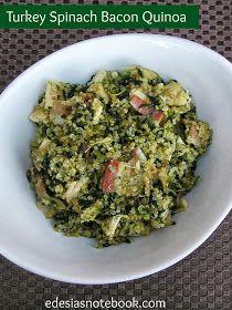 Edesia's Notebook: Turkey Leftovers: Turkey Spinach Bacon Quinoa