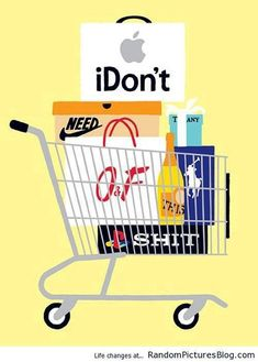 We do not need a lot of the things we buy, but the consumer in us desires it and…