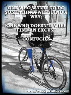 """""""One who wants to do something will find a way; One who doesn't will find an excuse.""""- Confucius #quote"""