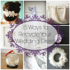 Cute  ways to Recycle your Wedding Dress