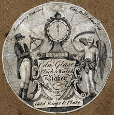 Edwd Glase Clock & Watch Maker Bridgnorth via http://bibliodyssey.blogspot.com.au/2009/05/watch-paper-prints.html  Originally designed as a simple protective insert, watch-papers came to be used as an advertising medium for the watchmakers in the second half of the 18th century and another means by which print artists could ply their trade.