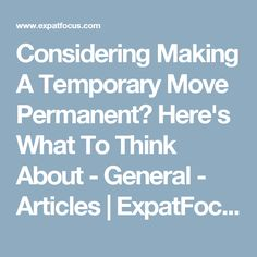 Considering Making A Temporary Move Permanent? Here's What To Think About - General - Articles | ExpatFocus.com