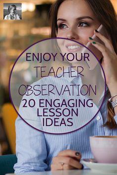 Enjoy your Teacher Observation, 20+ Engaging Lesson Ideas