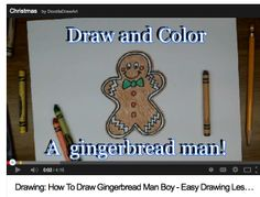 This is a youtube movie that shows you how to draw a Gingerbread Man.