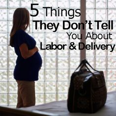 5 Things They Don't Tell You About Labor & Delivery