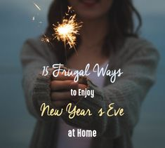 This New Year's Eve, if you're home (either by choice or from plans that fell through), try these frugal ways to enjoy New Years at home with loved ones.