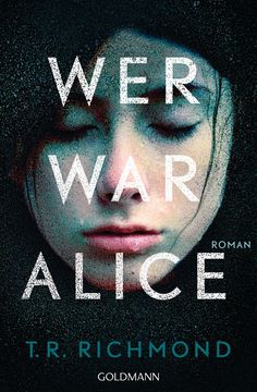 T.R. Richmond - Wer war Alice - Roman