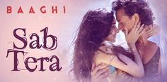Sab Tera Lyrics from Baaghi: Song sung by Armaan Malik, Shraddha Kapoor starring Tiger Shroff, Shraddha. Music by Amaal Mallik...