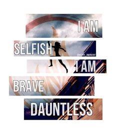 I am Dauntless...