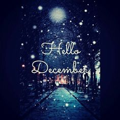December Hello December Tumblr, Hello December Images, December Pictures, Hello July, Hallo November, Welcome December, December Baby, Happy December, Hello Winter