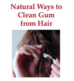 Natural Ways to Clean Gum from Hair Home Improvement, Cleaning, Engagement, Natural, Hair, Engagements, Home Repair, Home Improvements, Nature