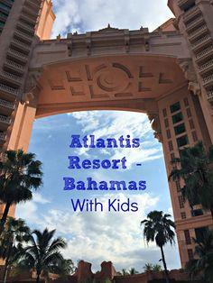 Atlantis Resort - Bahamas With Kids