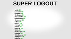 Super Logout Logs You Out of Dozens of Services at Once