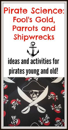 Share it! Science News : Pirate Science! Fool's Gold, Parrots and Shipwreck...