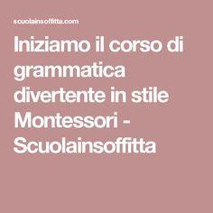 Iniziamo il corso di grammatica divertente in stile Montessori - Scuolainsoffitta