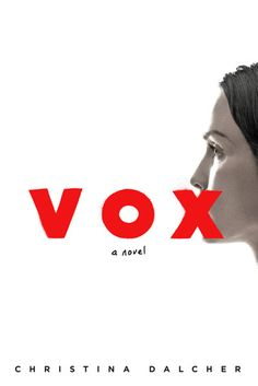 'Vox' By Christina Dalcher Is A Terrifying Dystopian Novel Set In A World Where Women Are Allowed 100 Words Per Day Best Books To Read, New Books, Good Books, Margaret Atwood, Date, Reading Lists, Book Lists, Reading Room, Book Club Books