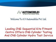 CNG Cylinder Testing In Delhi A.V Automobiles Pvt. Ltd is one of the leading service provider based in Delhi. Having a vast experience in the field makes the company first choice for the best CNG Cylinder Testing In Delhi. The proficient team of best technicians assists you with the various quality checks. The experts of the company have served various customers with the number of more than 20,000 vehicles with the engaging services.