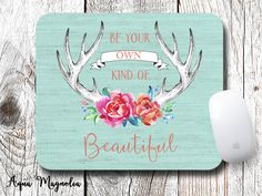 Be Your OWN Kind of Beautiful, Deer Antlers, Floral - Mouse Pad - Desk Accessory…
