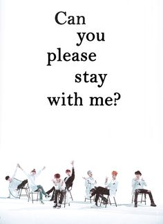 Just one day BTS. Yes, yes I would live to stay with you