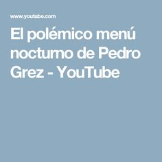 El polémico menú nocturno de Pedro Grez - YouTube Recipies, Low Carb, My Love, Youtube, Cooking, Products, Food Items, Low Calorie Dinners, Intermittent Fasting