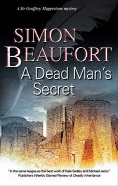 A Dead Man's Secret by Simon Beaufort  When the former crusader knight Geoffrey Mappestone is ordered by King Henry to deliver a series of mysterious letters to the restless western reaches of Wales, he agrees only reluctantly. His conviction that the simple mission hides something more sinister is strengthened when the letters' scribe is murdered before the journey begins. Then one of Geoffrey's travelling companions is killed, and he knows he must uncover the secret behind the...