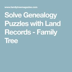Solve Genealogy Puzzles with Land Records - Family Tree