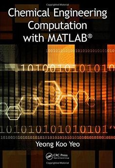 Buy Chemical Engineering Computation with MATLAB® by Yeong Koo Yeo and Read this Book on Kobo's Free Apps. Discover Kobo's Vast Collection of Ebooks and Audiobooks Today - Over 4 Million Titles! Nursing Student Tips, Nursing Students, Biochemical Engineering, Process Control, Nerd Jokes, Business Education, Calculus, Energy Technology, Libros
