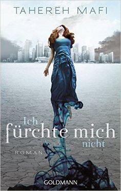 Ich fürchte mich nicht: Roman: Amazon.de: Tahereh Mafi, Mara Henke: Bücher