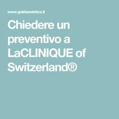 Chiedere un preventivo a LaCLINIQUE of Switzerland®