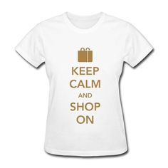 Keep Calm And Shop On White Standard Weight T-shirt For Women Personalized-Funny Clothing with 100% pre-cotton shirts with expert online help. Print your own shirt with custom text, designs or photos.