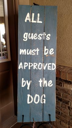 All Guests Must be Approved by the Dog Front Porch Sign Signe de porche Gifts For Dog Owners, Dog Lover Gifts, Dog Gifts, Dog Lovers, Funny Dog Signs, Funny Dogs, Funny Puppies, Funny Humor, Hilarious Quotes