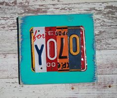 YOLO Turquoise Yellow Orange Red Aqua Surfer Beach Word Block Sign Custom Funky States License Plate Art Recycled