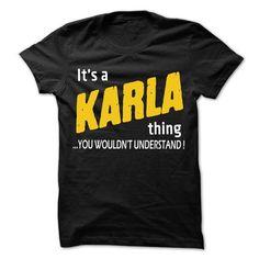 It is KARLA Thing... - 99 Cool Name Shirt ! - #boyfriend shirt #long sweatshirt. MORE INFO => https://www.sunfrog.com/LifeStyle/It-is-KARLA-Thing--99-Cool-Name-Shirt-.html?68278