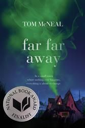 Far Far Away by Tom McNeal is a modern Hansel and Gretel tale.   #fairytales