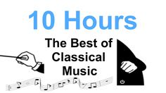 Classical Music: Best Classical Music - 10 HOURS of Relaxing Classical M...