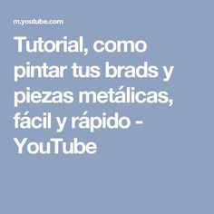 Tutorial, como pintar tus brads y piezas metálicas, fácil y rápido - YouTube