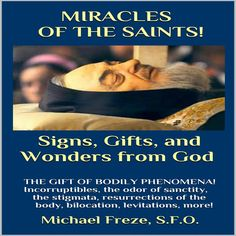 A MUST READ:  Miracles Of The Saints!