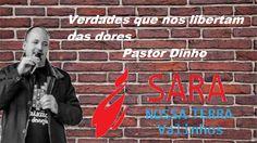 Verdades que nos libertam das dores Pastor Dinho 02/02/2017