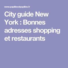 City guide New York : Bonnes adresses shopping et restaurants