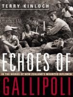 Echoes of Gallipoli : in the words of New Zealand's mounted riflemen [electronic resource] / Terry Kinloch.