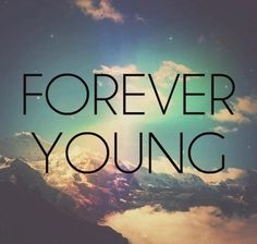 We may look older on the outside, but in our minds we are forever young.