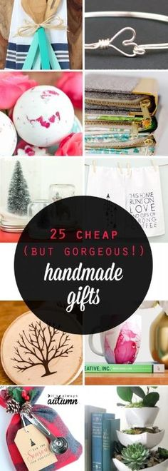 Great list of gorgeous handmade gifts that are cheap and easy to make! Inexpensive DIY holiday and Christmas gift ideas - most are around $5! by regina