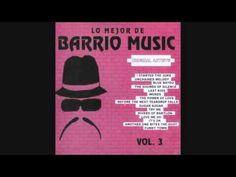 BARRIO MUSIC OLDIES VOL 3 - YouTube