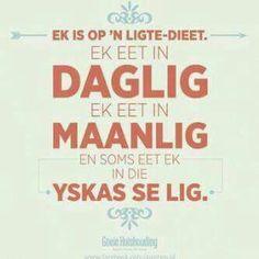 Afrikaanse grappe En humor Ek is op n ligte dieet. As die ligte aan is dan eet ek.