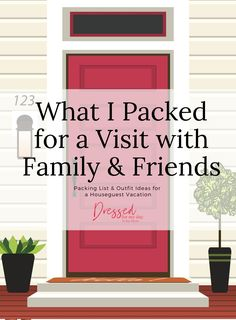 What I Packed for a Visit with Family & Friends - Houseguest packing list