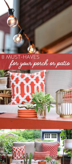Must-Haves for Your Porch and Patio - outdoor decor ideas - tip and ideas for decorating your porch, deck and patio