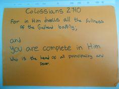 Colossians 2:9-10 for in him dwells all the fullness of the Godhead bodily; and you are complete in him who is the head of all principality and power.