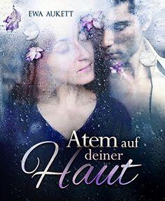 Atem auf deiner Haut: Dramatischer Liebesroman von Ewa Aukett http://www.amazon.de/dp/B00LUTU9GK/ref=cm_sw_r_pi_dp_UBEAwb01ERMQ9