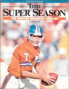 """JOHN ELWAY on the cover of """"That Super Season"""", a book put out by The Denver Post chronicling the Broncos' 1986 Championship season!!"""
